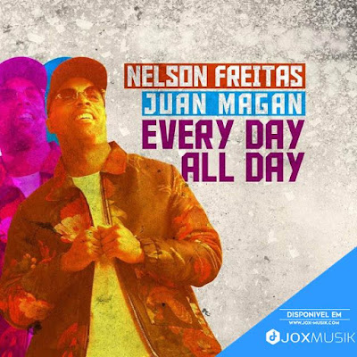 Nelson Freitas feat Juan Magan - Every Day All Day