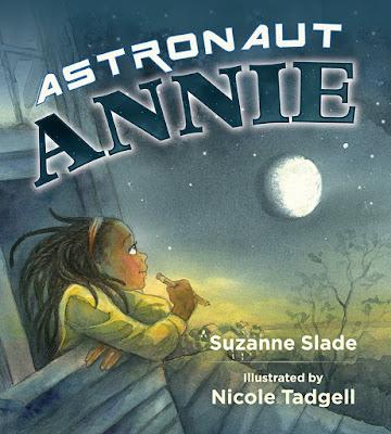 Astronaut Annie by Suzanne Slade #AstronautAnnie #childrenslit #picturebook #astronaut #careerday