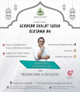 Gerakan Sholat Subuh Berjamaah Bersama Irwan Rinaldi (Pakar Parenting) di Masjid Darun Najah Tarakan