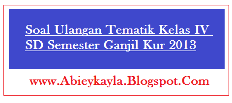 Soal Tematik Kelas 4 SD Ulangan Tema 1 Semester 1/Ganjil TP.2016/2017