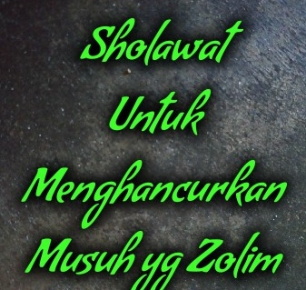 manfaat sholawat asyhgil dzolim min
