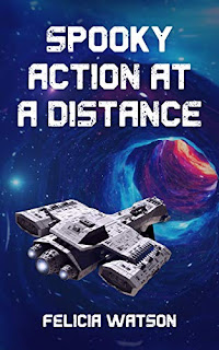 Spooky Action at a Distance - a Powerhouse Female Protagonist Space Opera book by Felicia Watson