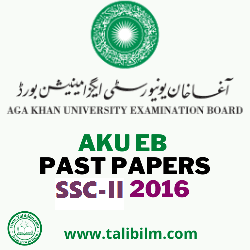 AKU-EB Solved Past papers SSC-II 2016