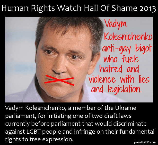 Ukrainian politician Vadym Kolesnichenko has sponsored legislation to strip LGBT people of their civil and human rights.