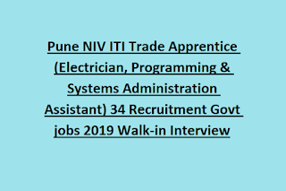 Pune NIV ITI Trade Apprentice (Electrician, Programming & Systems Administration Assistant) 34 Recruitment Govt jobs 2019 Walk-in Interview
