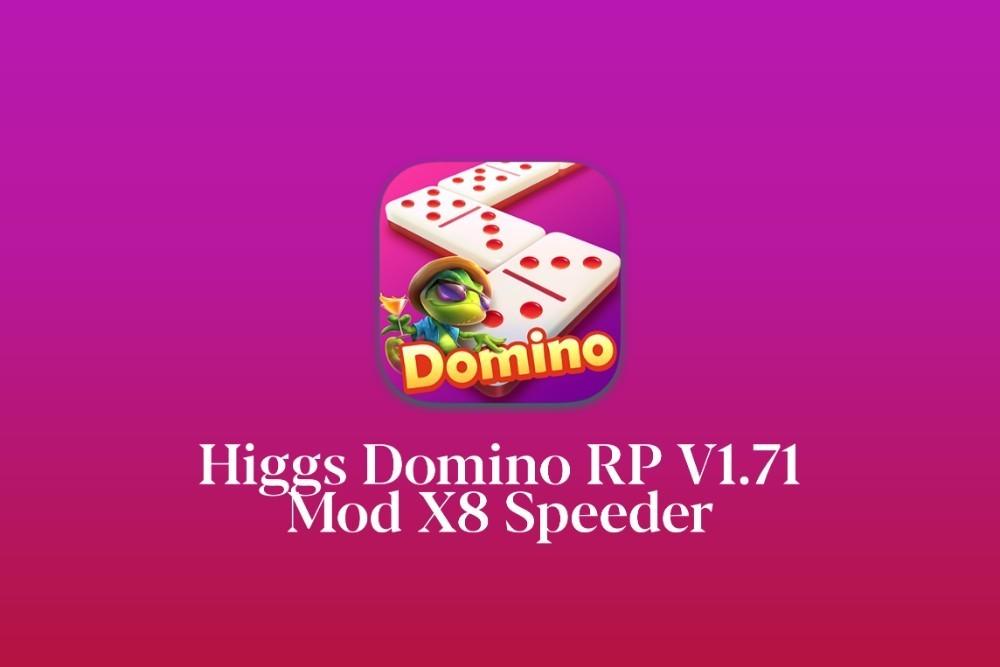 Higgs Domino Rp, X8 Speeder