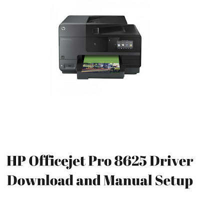 HP Officejet Pro 8625 Driver Download and Manual Setup
