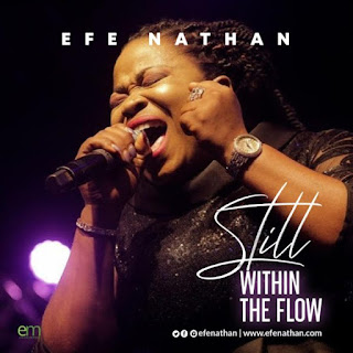 Efe Nathan – Still Within The Flow