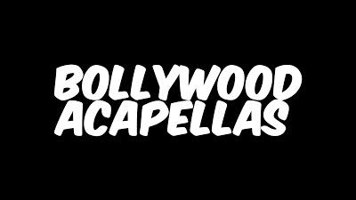Bollywood Studio Acapella Free Download - Bollywood