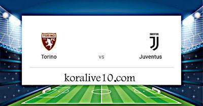 موعد مباراة تورينو ويوفنتوس في الدوري الإيطالي | كورة لايف