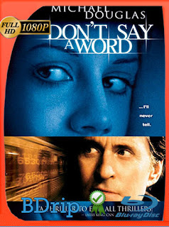 Don't Say a Word (Ni una palabra) (2001) HD [1080p] Latino [GoogleDrive] SilvestreHD