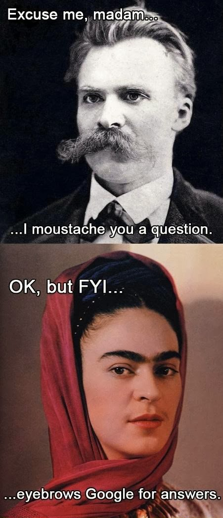 Funny Mustache Joke Puns - Excuse me madam, but i moustache you a question.  Ok, but FYI  eyebrows Google for answers