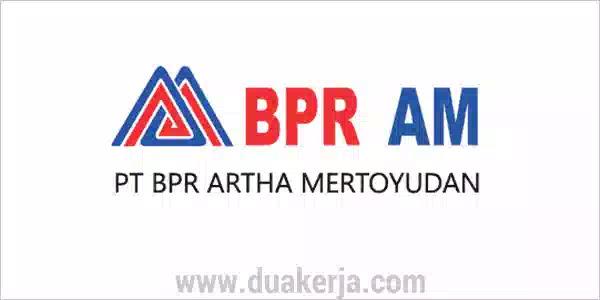 Lowongan Kerja PT BPR Artha Mertoyudan (BPR AM) Tahun 2019