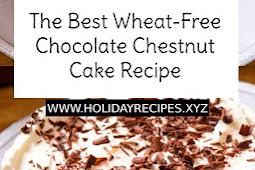 The Best Wheat-Free Chocolate Chestnut Cake Recipe
