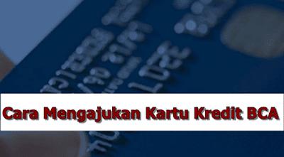 Cara Mengajukan Kartu Kredit BCA