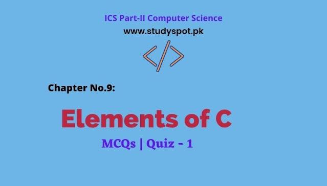 elements of c mcqs ics part ii