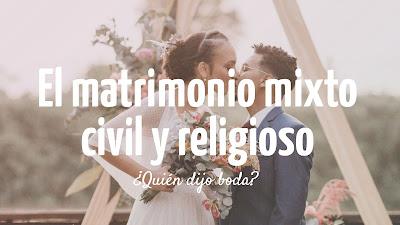 El matrimonio mixto civil y religioso