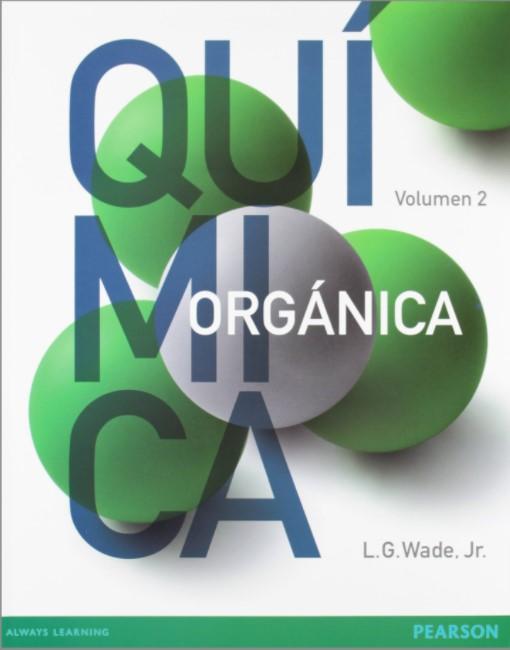 Química Orgánica Volumen 2 - L. G. Wade - 7 Edición en pdf