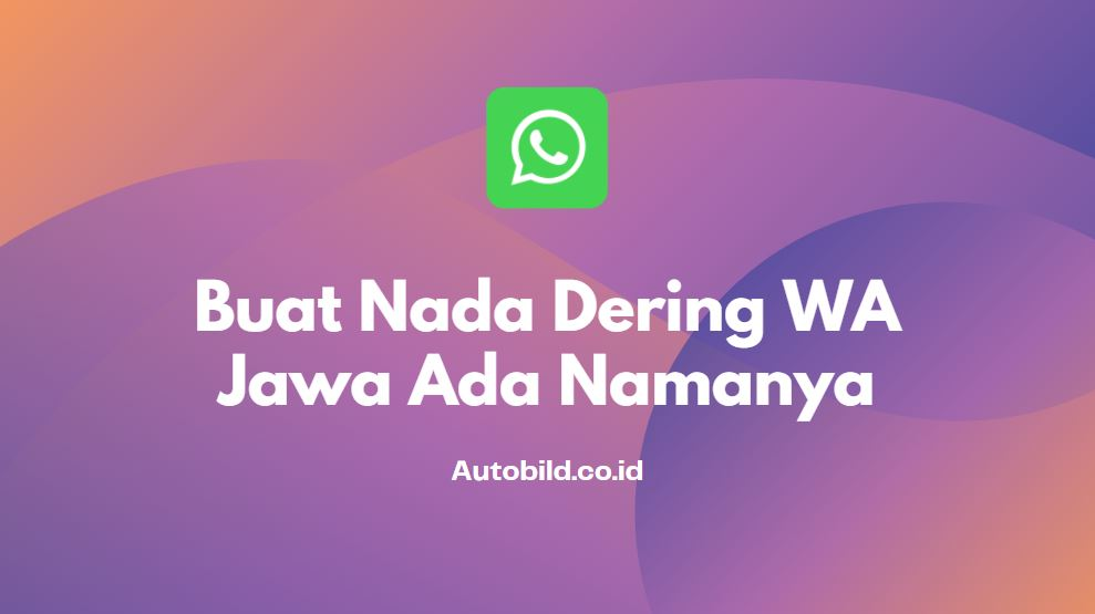 buat nada dering whatsapp jawa ada namanya