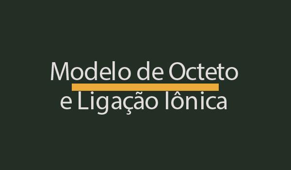 atividade-sobre-modelo-de-octeto-e-ligacao-lonica-quimica-com-gabarito