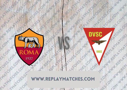 Roma vs Debrecen -Highlights 25 July 2021