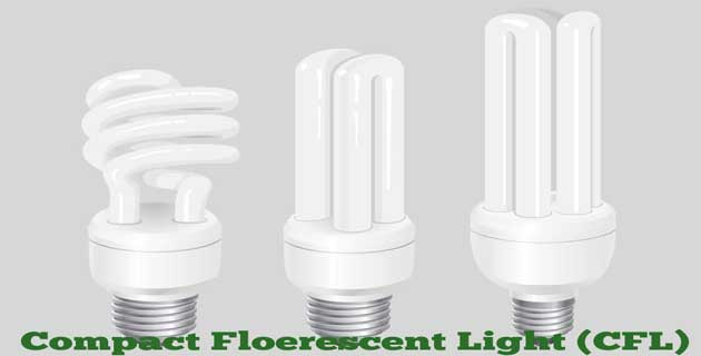 Compact Floerescent Light (CFL)