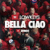 The Lowkeys - Bella Ciao feat. 3TWO1 (2020) [Download]
