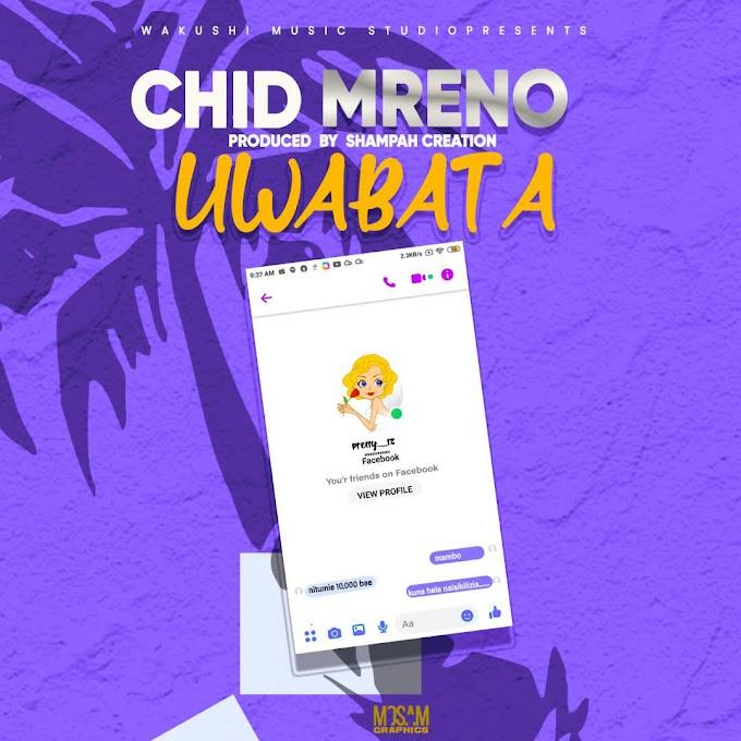 AUDIO | CHID MRENO - UWABATA | DOWNLOAD NOW