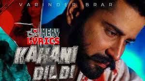 Kahani Dil Di Lyrics By Varinder Brar