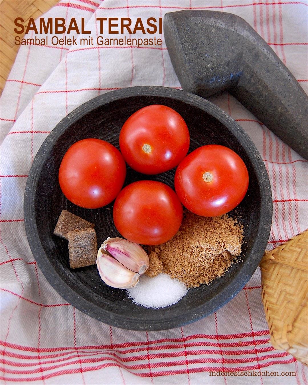 Rezept Sambal Oelek mit Garnelenpaste, Sambal Terasi indonesisch kochen