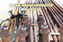 Macam - Macam Superheater Pada Boiler - DUNIA PEMBANGKIT LISTRIK