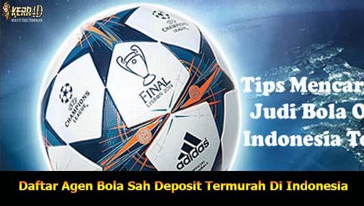 Daftar Agen Bola Sah Deposit Termurah Di Indonesia