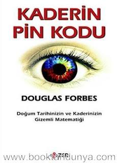 Douglas Forbes - Kaderin Pin Kodu - Doğum Tarihinizin ve Kaderinizin Gizemli Matematiği