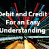 Debit and Credit for an Easy Understanding