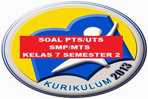 Download Soal PTS/UTS IPA Kelas 7 SMP/MTs Semester 2 Kurikulum 2013