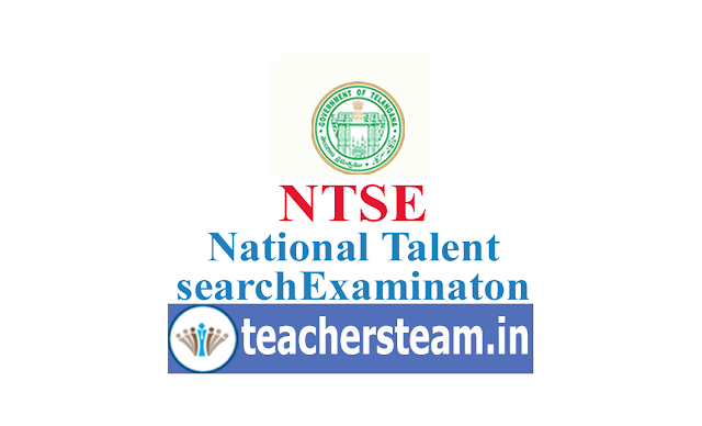 NTSE - National Talent Search Exam Notification Eligibility Application process Exam Pattern for Telangana X class students