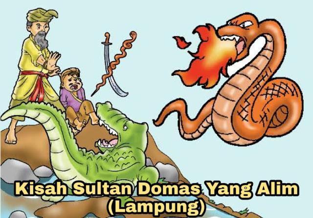 Kisah Kesaktian Sultan Domas Yang Alim – Legenda Lampung