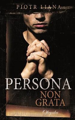 """""""Persona non grata"""" – Piotr Liana"""