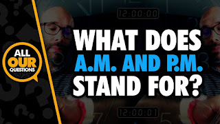 AM और PM क्या हैं - What do AM and PM Stands For