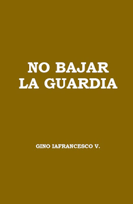 Gino Iafrancesco V.-No Bajar La Guardia-