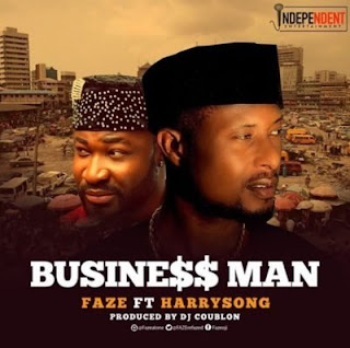 Faze - Business Man Ft. Harrysong Mp3 download
