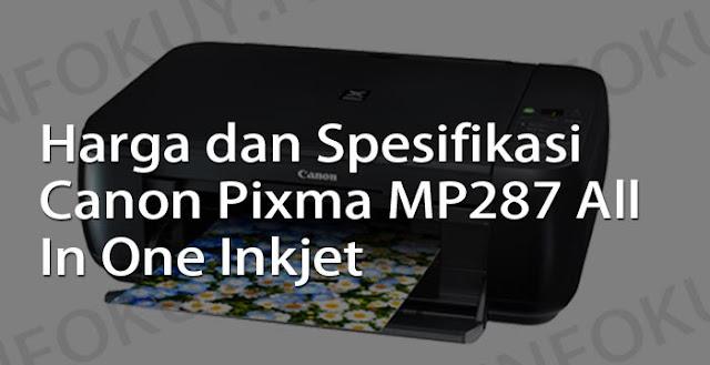 harga dan spesifikasi printer canon pixma mp287 all in one inkjet
