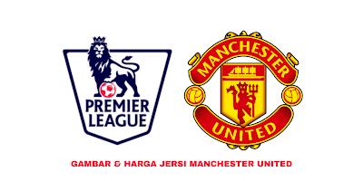 Gambar dan Harga Jersi Baru Manchester United 2019/2020