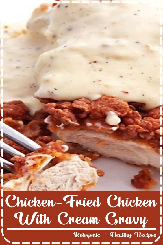 this is serious comfort food at its finest Chicken-Fried Chicken With Cream Gravy