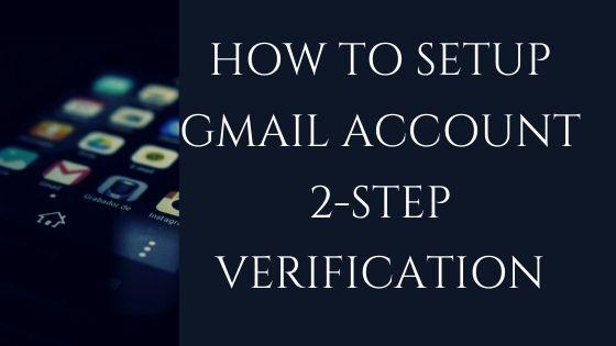 How-to-setup-Gmail-Account-2-Step-Verification