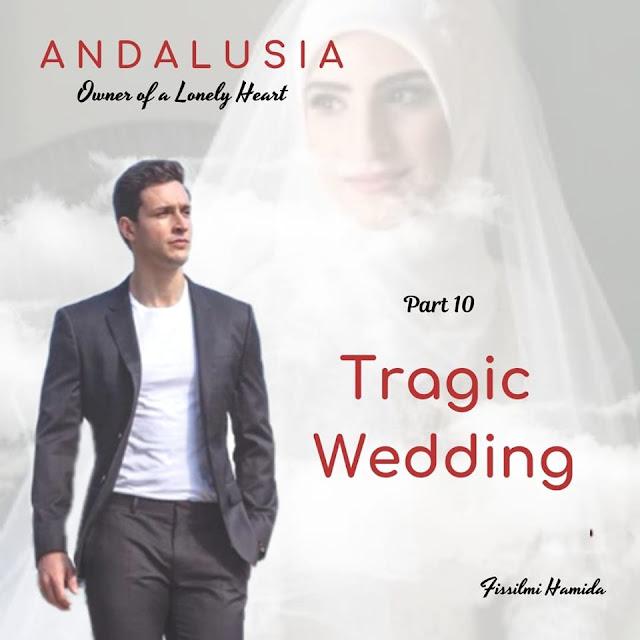 part 10 Tragic Wedding Novel Andalusia