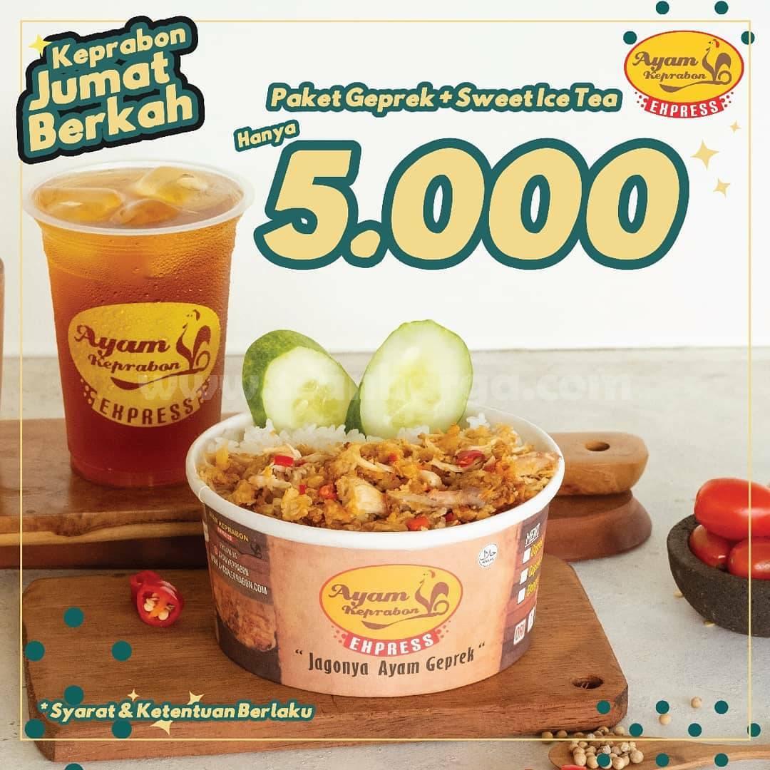 Promo AYAM KEPRABON #JUMAT BERKAH! Beli 1 Paket Geprek + 1 Es Teh Manis cuma Rp 5.000