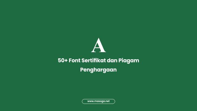 Font Sertifikat dan Piagam
