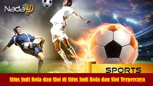 Situs Judi Bola dan Slot di Situs Judi Bola dan Slot Terpercaya