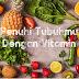 Penuhi Tubuhmu  dengan Vitamin dan Mineral Penting